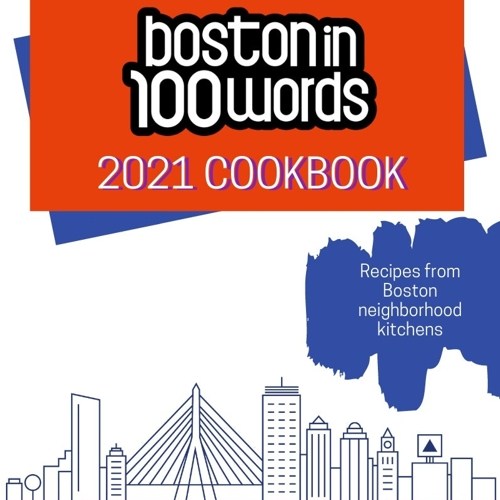 Get the Boston in 100 Words 2021 Cookbook!